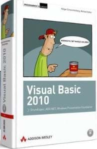 Visual Basic 2010: Grundlagen, ADO.NET, Windows Presentation Foundation (Addison-Wesley, 2010)