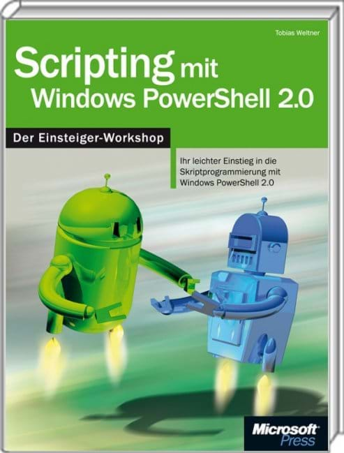 Scripting mit Windows PowerShell 2.0 - Der Einsteiger-Workshop (Microsoft Press, 2010)
